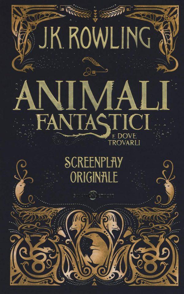 Animali fantastici e dove trovarli. Screenplay originale J. K. Rowling