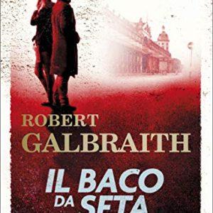 Il baco da seta Robert Galbraith J.K. ROWLING